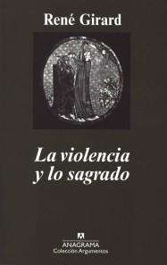 René Girard - La violencia y lo sagrado